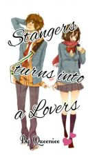 Strangers turns into a Lovers  by queenrobbielyn