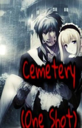 Cemetery (One Shot) ❤❤ Part one by appleshy