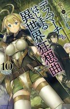 [2nd Part] Death March kara Hajimaru Isekai Kyousoukyoku (WN) by Miku9211