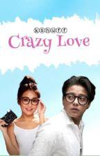 Crazy Love (kathniel) by KrisnaMolinza
