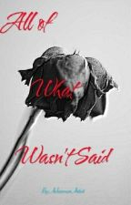 All Of What Wasn't Said by AckermanArtist