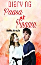 Diary ng PAASA at PINAASA (Paasa series #1) by ItsMe_Gracia