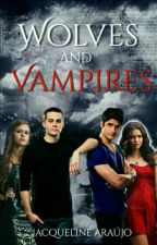 Wolves and Vampires  by jacquearaujo17