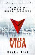 Jogo da Vida (#DesafioMundosParalelos) by NannaDias