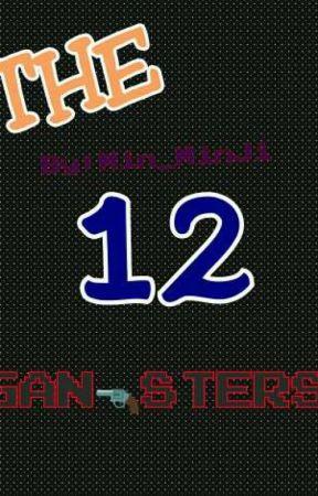 The 12 Gangsters by ritzannmondejar