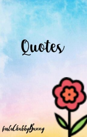 Quotes by karlaaaa244466