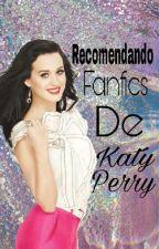 ×Recomendando FanFics De Katy Perry× by _FromHaskel_