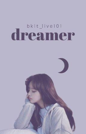 Dreamer by bklt_live101