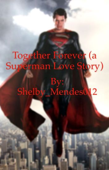 Together Forever (a Superman love  story)