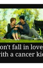 Don't fall in love with a cancer kid by ChristianLaso7