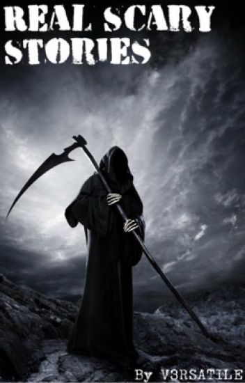 Real scary stories - ZARIF TANZIM - Wattpad