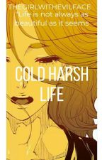 Cold Harsh Life  by Thegirlwithevilface