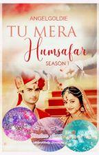Tu Mera Humsafar Season 01  (Completed)  #ThePraiseWorthyAwards by AngelGoldieReal