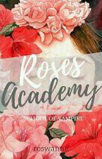 Roses Academy: School Of Vampires by roswanne