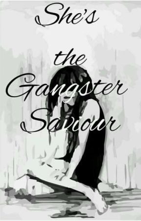 She's The Gangster Saviour [On Going] by WamBasaganNgTrip