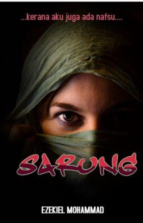 Sarung- nafsu disebalik diri by ezekiel9m
