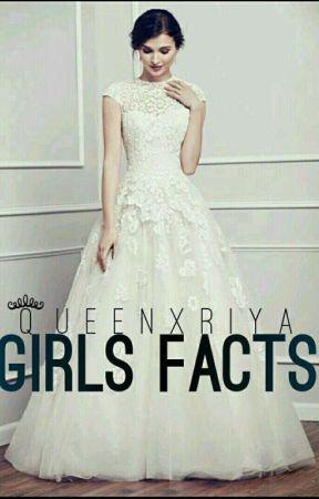 #GIRLS FACTS  by queenxriya