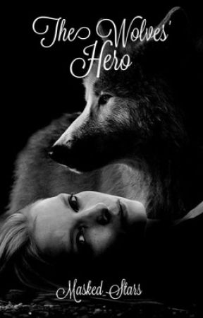 The Wolves Hero by Masked_Stars