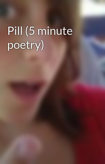 Pill (5 minute poetry) by DiabolicalxDarling