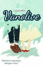 VanOlive [ NEW VERSION ] by LuvenaKei