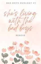 BOOK 01: She's Living With The Bad boys ( COMPLETED/REVISING ) by SaNiVeCent