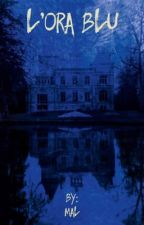 L'Ora Blu by Malrage