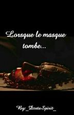 Lorsque le masque Tombe...  by _DzetaSpirit_