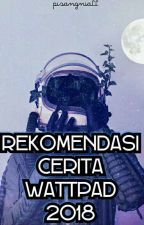 REKOMENDASI CERITA WATTPAD by pisangniall