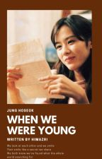 「When we were young」HS by himazari