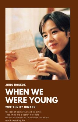Đọc truyện 「When we were young」HS