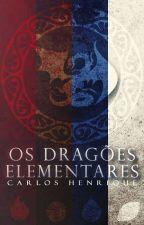 Os Dragões Elementares  by carlossummer