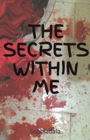 THE SECRETS WITHIN ME by Sophiabala