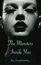 The Monsters Inside You by _heavydreamer66_