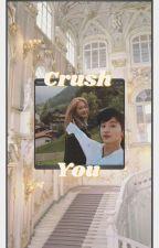 [4]Crush You✔ by hanbinidash
