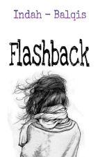 Flashback by IndahHasanah28