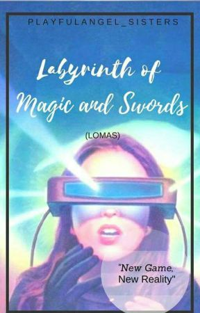 Labyrinth of Magic and Swords (LOMAS) by PlayfulAngel_Sisters