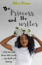 The Princess and the Writer by HibaChivue