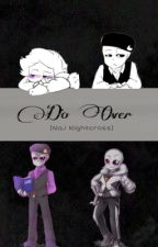 Do Over || NaJ!Nightcross by MoniLovely