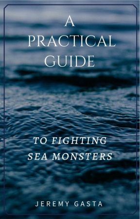 A Practical Guide to Fighting Sea Monsters by ActuallySteveIrwin
