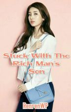 Stuck with The Rich Man's Son (Super Mega Slow Update/On Paused) by RenrenWP