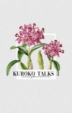 TALKS 3 ― KUROKO NO BASKET by nieistnienie