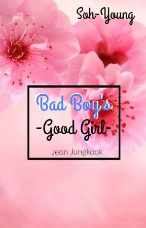 Bad Boy's Good Girl by Soh-Young
