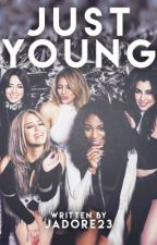 Just Young Fifth Harmony/You by Jadore23
