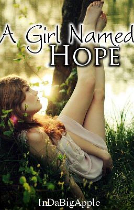 A Girl Named Hope by InDaBigApple