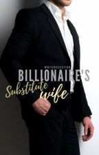 Billionaire's Substitute Wife by WritersSection