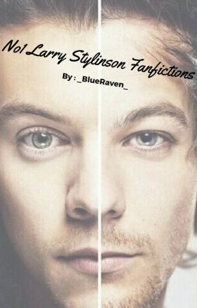 No1 Larry Stylinson Fanfictions by _BlueRaven_