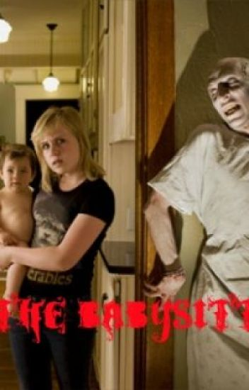The Babysitter (Haunted)  (The Watty Awards 2012)