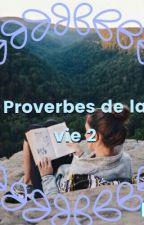 Proverbes de la vie 2 by Maumau972