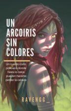Un Arcoiris sin Colores  by RavenGG_