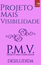 Projeto Mais Visibilidade  by desiludida1
